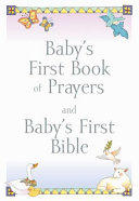Baby s First Book of Prayers and Baby s First Bible