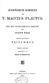 Ausgewählte Komödien des T. Maccius Plautus : für den schulgebrauch erklärt: Bände 1-4