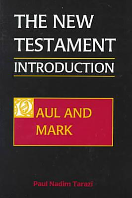 The New Testament  Paul and Mark PDF