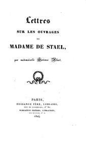 Lettres sur les ouvrages de Madame de Stael