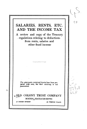 Salaries, Rents, Etc. and the Income Tax: A Review and Copy of the Treasury Regulations Relating to Deductions from Rents, Salaries, and Other Fixed Income ...