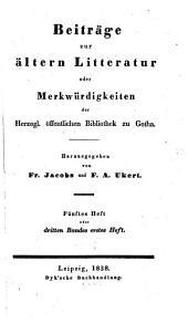 Beiträge zur ältern Litteratur oder Merkwürdigkeiten der Herzogl. Öffentlichen Bibliothek zu Gotha: Band 3
