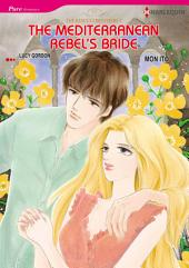 The Mediterranean Rebel's Bride: Harlequin Comics