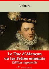 Le Duc d'Alençon ou les Frères ennemis: Nouvelle édition augmentée