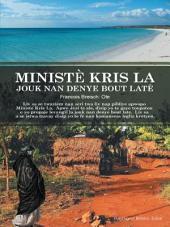 MINISTÈ KRIS LA JOUK NAN DENYE BOUT LATE