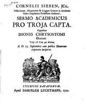 Sermo acad. Pro Troja capta: oppositus Dionis Chrysostomi orationi Huper tou Iliou mē halōnai