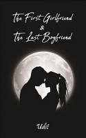 The First Girlfriend and The Last Boyfriend PDF
