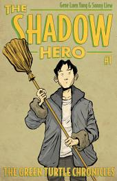 The Shadow Hero 1: The Green Turtle Chronicles