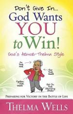Don't Give In...God Wants You to Win!