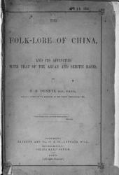 The Folk-lore of China: And Its Affinities with that of the Aryan and Semitic Races