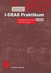 I-DEAS Praktikum: Modellieren mit dem 3D-CAD-System I-DEAS Master Series, Ausgabe 3