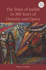 The Voice of Judith in 300 Years of Oratorio and Opera