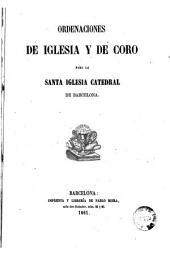 Ordenaciones de iglesia y de coro para la Santa Iglesia Catedral de Barcelona