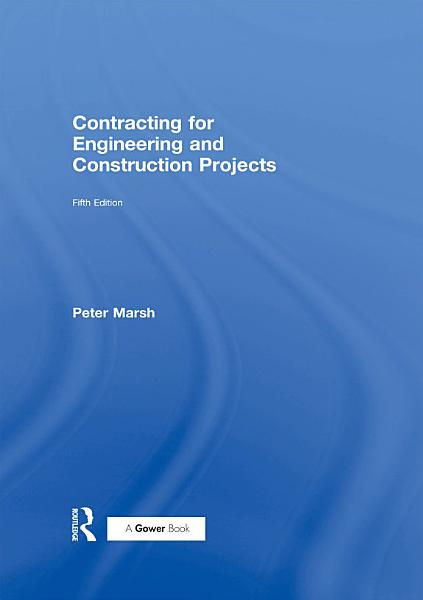 Contracting For Engineering And Construction Projects