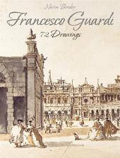 Francesco Guardi: 72 Drawings