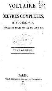 Oeuvres complètes: Siècles de Louis XIV et de Louis XV. Histoire-IVe, Volume11