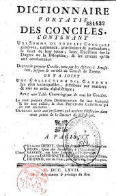 Dictionnaire portatif des conciles: contenant une somme de tous les conciles généraux, nationaux, provinciaux et particuliers