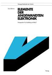Elemente der angewandten Elektronik: Kompendium für Ausbildung und Beruf, Ausgabe 6