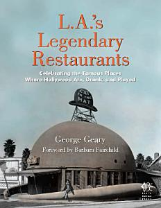 L A  s Legendary Restaurants Book