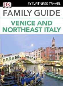 DK Eyewitness Family Guide Venice and Northeast Italy PDF