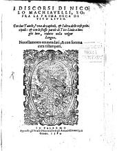 I discorsi di Nicolo Machiavelli, sopra la prima Deca di Tito Livio