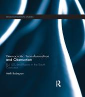 Democratic Transformation and Obstruction: EU, US, and Russia in the South Caucasus
