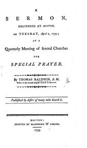 A Sermon delivered at Boston ... at a quarterly meeting of several churches for special prayer