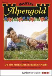 Alpengold - Folge 237: Du bist mein Stern in dunkler Nacht