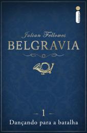 Belgravia: Dançando para a batalha (Capítulo 1)