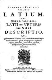 Latium: Id est nova & parallela Latii tum veteris tum novi descriptio, qua
