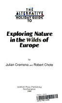 The Alternative Holiday Guide to Exploring Nature in the Wilds of Europe