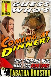 Guess Who's Coming At Dinner? (Dino Erotica): Dinosaur Erotica Romance