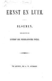 Ernst en Luim. Bloemen, gegaard uit den lusthof der Nederlandsche poëzij. [Edited by T. van W.]