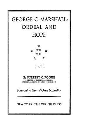 George C  Marshall  Ordeal and hope  1939 1942 PDF