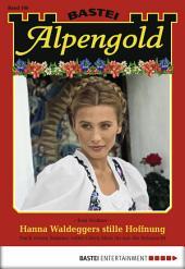 Alpengold - Folge 160: Hanna Waldeggers stille Hoffnung