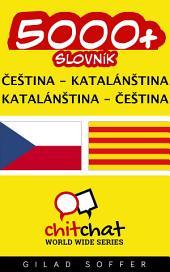5000+ Čeština - Katalánština Katalánština - Čeština Slovník