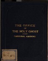 The office of the Holy Ghost under the gospel [by H.E. Manning. With] The divine interpreter of holy Scripture, a sermon