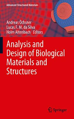Analysis and Design of Biological Materials and Structures PDF