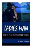 LADIES MAN  How to Talk to Beautiful Women PDF