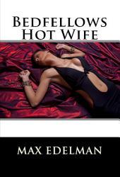 Bedfellows Hot Wife