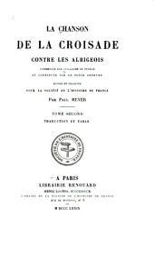 La chanson de la croisade contre les Albigeois: commencée par Guillaume de Tudèle et continuées par un poète anonyme, Volume2
