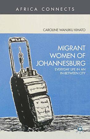 Migrant Women of Johannesburg PDF