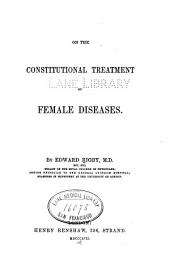 On the constitutional treatment of female diseases