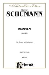 Requiem, Opus 148: For SATB Solo, SATB Chorus/Choir and Orchestra with Latin Text (Choral Score)
