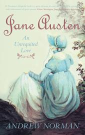 Jane Austen: An Unrequited Love