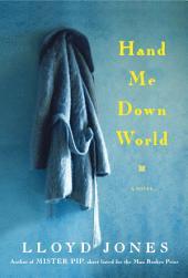 Hand Me Down World: A Novel