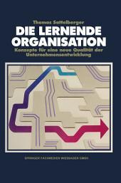 Die lernende Organisation: Konzepte für eine neue Qualität der Unternehmensentwicklung, Ausgabe 2