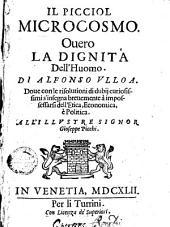 Il picciol microcosmo: overo la dignitá dell'huomo di ...