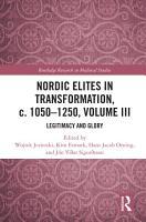 Nordic Elites in Transformation  c  1050   1250  Volume III PDF