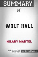 Summary of Wolf Hall by Hilary Mantel  Conversation Starters PDF
